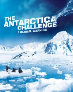 The Antarctica Challenge - A Global Warning Film